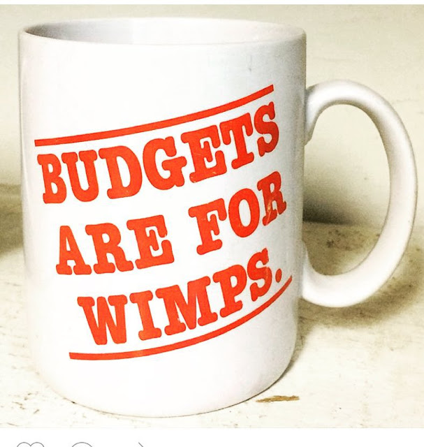 budgets are for wimps mug